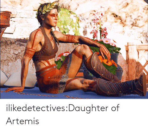 daughter: ilikedetectives:Daughter of Artemis