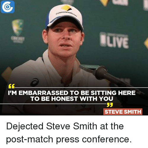 dejected: ILIVE  IM EMBARRASSED TO BE SITTING HERE  TO BE HONEST WITH YOU  55  STEVE SMITH Dejected Steve Smith at the post-match press conference.