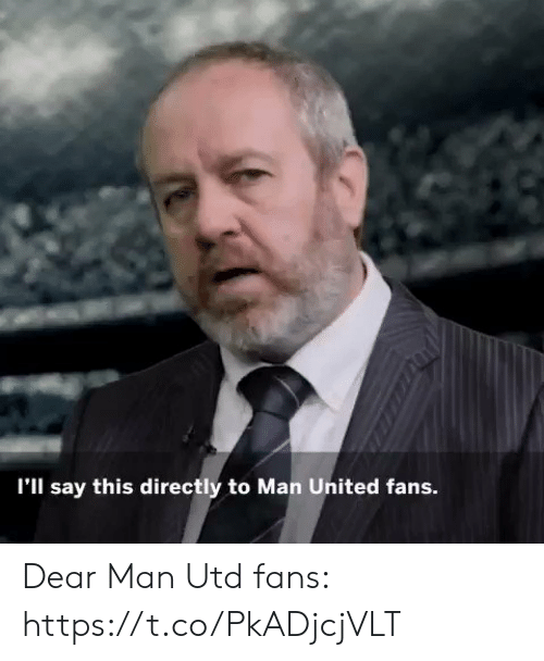 Soccer, United, and Man Utd: I'll say this directly to Man United fans. Dear Man Utd fans: https://t.co/PkADjcjVLT