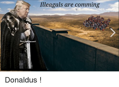 Comming and Are: Illeagals are comming
