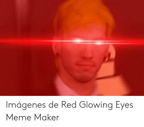 🅱️ 25+ Best Memes About Red Glowing Eyes | Red Glowing Eyes Memes