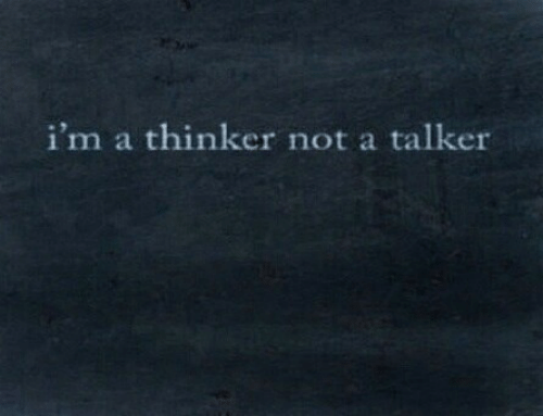Im A, Thinker, and Not: i'm a thinker not a talker