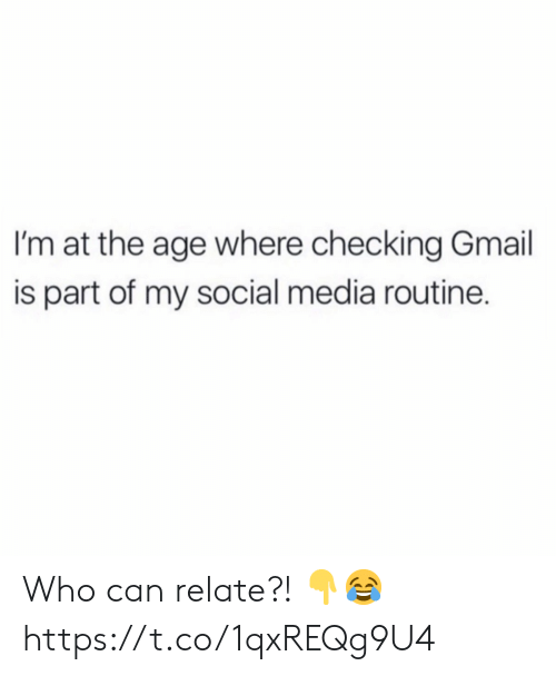 Social Media, Gmail, and Media: I'm at the age where checking Gmail  is part of my social media routine. Who can relate?! ?? https://t.co/1qxREQg9U4