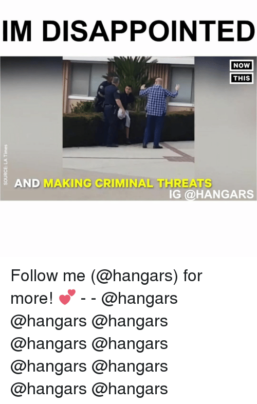 Criminations: IM DISAPPOINTED  NOW  THIS  AND  MAKING CRIMINAL THREATS  IG @HANGAR Follow me (@hangars) for more! 💕 - - @hangars @hangars @hangars @hangars @hangars @hangars @hangars @hangars @hangars