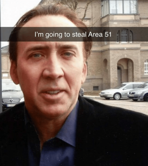 Dank, 🤖, and Area 51: I'm going to steal Area 51