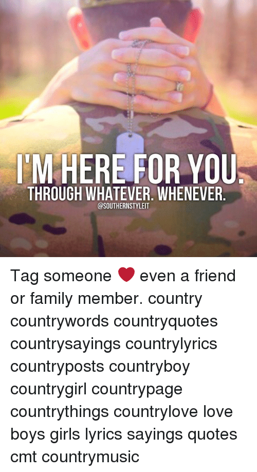 Im Here For You Through Whatever Whenever Styleit Tag Someone