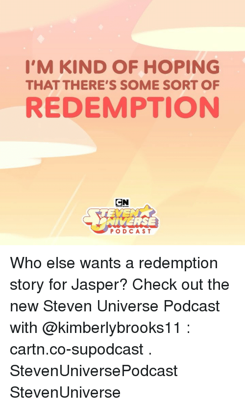 Steven Universe: I'M KIND OF HOPING  THAT THERE'S SOME SORT OF  REDEMPTION  CN  NIVERSE  PODCAST Who else wants a redemption story for Jasper? Check out the new Steven Universe Podcast with @kimberlybrooks11 : cartn.co-supodcast . StevenUniversePodcast StevenUniverse