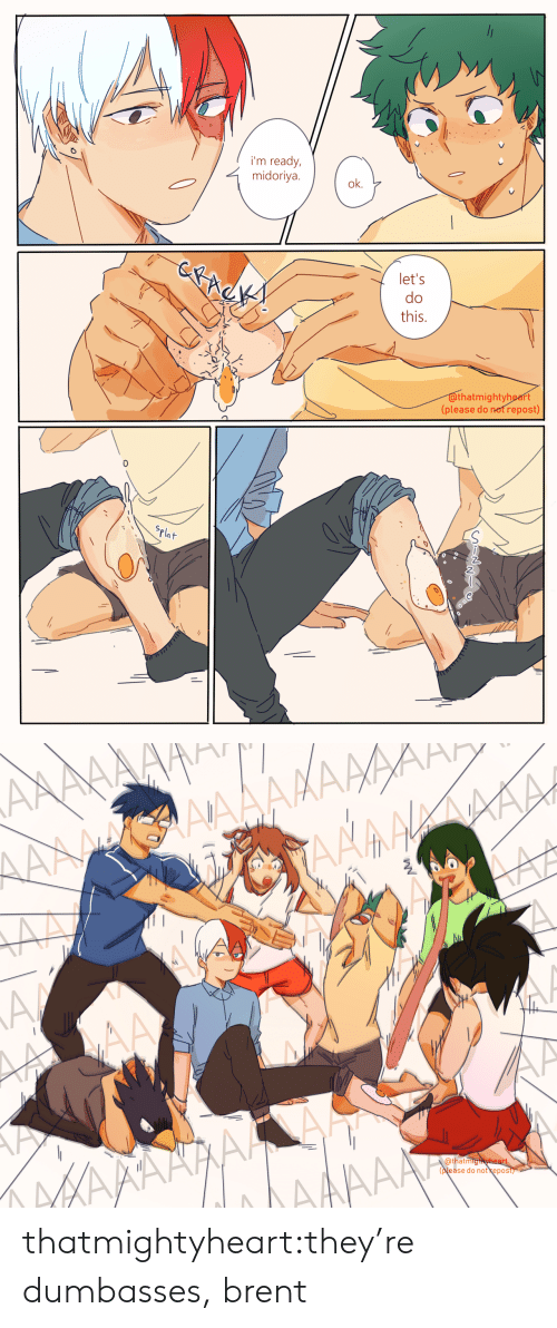 Target, Tumblr, and Blog: i'm ready,  midoriya.  ok.  let's  do  this.  IS  thatmightyheart  (please do not repost)  0  Pla   Qthatmig  pease do not kepos thatmightyheart:they're dumbasses, brent