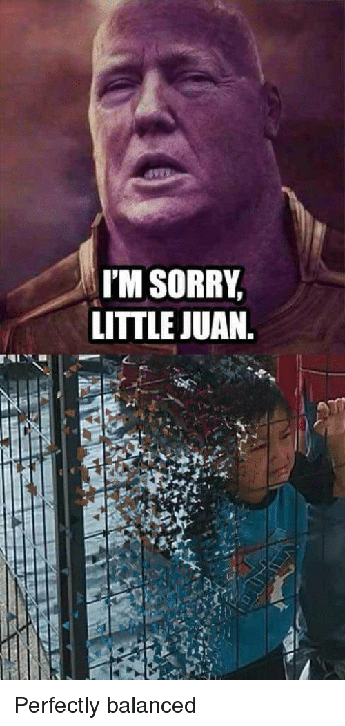 Sorry, All, and Juan: I'M SORRY  LITTLE JUAN. Perfectly balanced