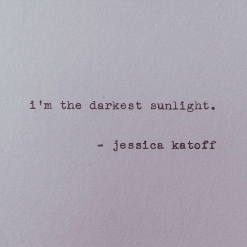Jessica: i'm the darkest sunlight.  - jessica kato ff