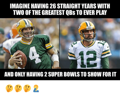 Nfl, Super, and Super Bowls: IMAGINE HAVING 26 STRAIGHT YEARS WITH  TWO OF THE GREATEST QBS TO EVER PLAY  12  AND ONLY HAVING 2 SUPER BOWLS TO SHOW FOR IT 🤔🤔🤔🤦♂️