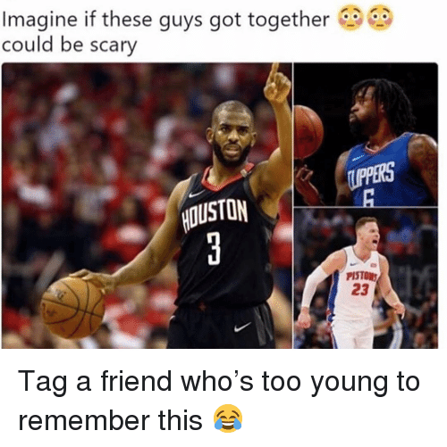 Memes, Houston, and 🤖: Imagine if these guys got together  could be scary  UPPERS  1  HOUSTON  PISTO  23 Tag a friend who's too young to remember this 😂