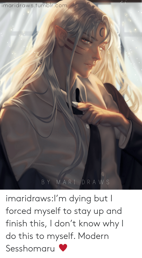 Target, Tumblr, and Blog: imaridraws.fumblr.com  BY MARI DRAWS imaridraws:I'm dying but I forced myself to stay up and finish this, I don't know why I do this to myself. Modern Sesshomaru ♥