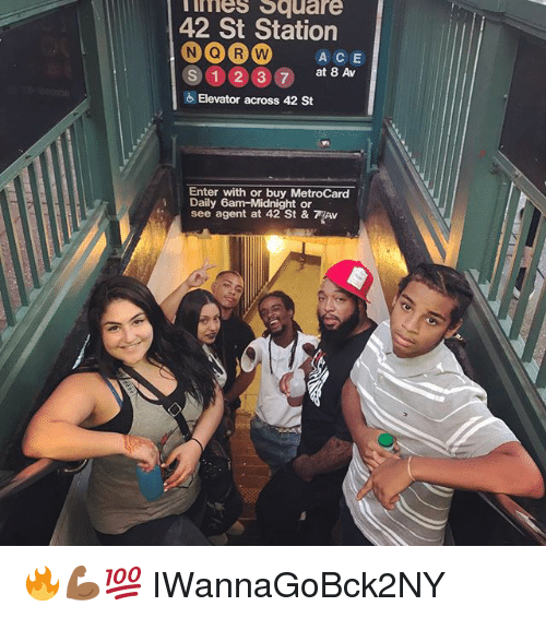 metrocard: imes Square  42 St Station  S 12 3 7 at 8 Av  Elevator across 42 St  Enter with or buy MetroCard  Daily 6am-Midnight or  see agent at 42 St & AV 🔥💪🏾💯 IWannaGoBck2NY