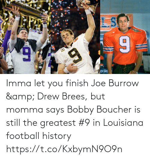 drew: Imma let you finish Joe Burrow & Drew Brees, but momma says Bobby Boucher is still the greatest #9 in Louisiana football history https://t.co/KxbymN9O9n