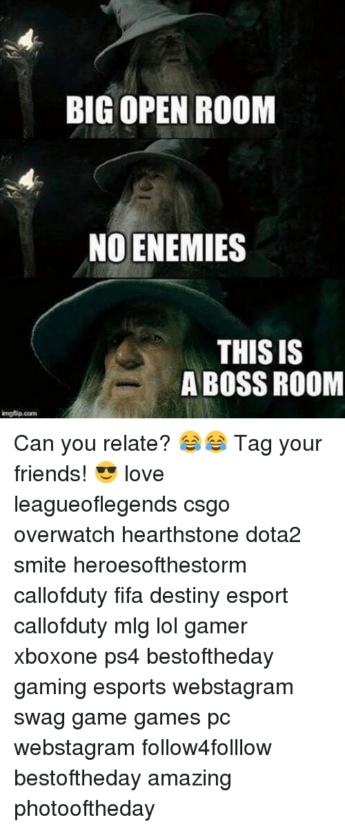 Smite: impfip.com  BIG OPEN ROOM  NO ENEMIES  THIS IS  A BOSS ROOM Can you relate? 😂😂 Tag your friends! 😎 love leagueoflegends csgo overwatch hearthstone dota2 smite heroesofthestorm callofduty fifa destiny esport callofduty mlg lol gamer xboxone ps4 bestoftheday gaming esports webstagram swag game games pc webstagram follow4folllow bestoftheday amazing photooftheday