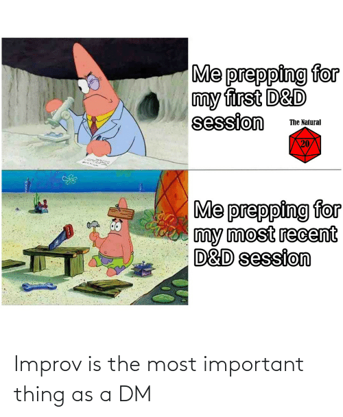 A Dm: Improv is the most important thing as a DM