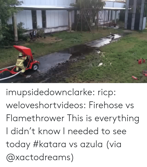 flamethrower: imupsidedownclarke:  ricp:  weloveshortvideos:  Firehose vs Flamethrower  This is everything I didn't know I needed to see today  #katara vs azula (via @xactodreams)