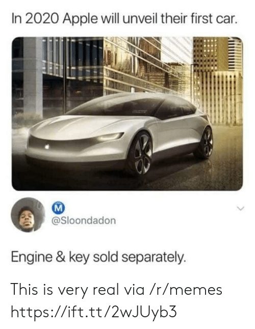 Apple, Memes, and Car: In 2020 Apple will unveil their first car.  @Sloondadon  Engine & key sold separately. This is very real via /r/memes https://ift.tt/2wJUyb3