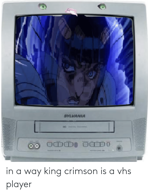 vhs: in a way king crimson is a vhs player
