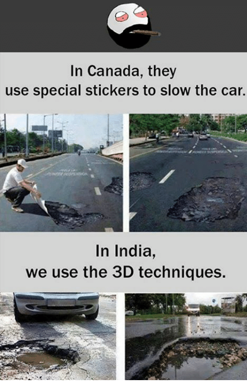 In Canada They Use Special Stickers To Slow The Car In India We Use
