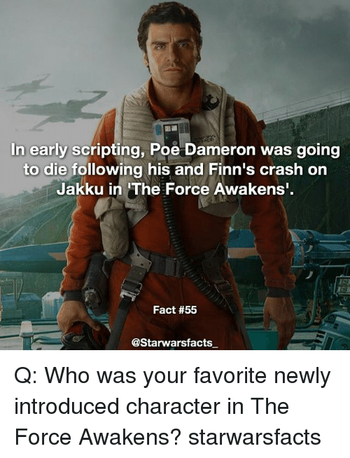 """Jakku: In early scripting, Poe Dameron was going  to die following his and Finn's crash on  Jakku in """"The Force Awakens'  Fact #55  @Starwarsfacts Q: Who was your favorite newly introduced character in The Force Awakens? starwarsfacts"""