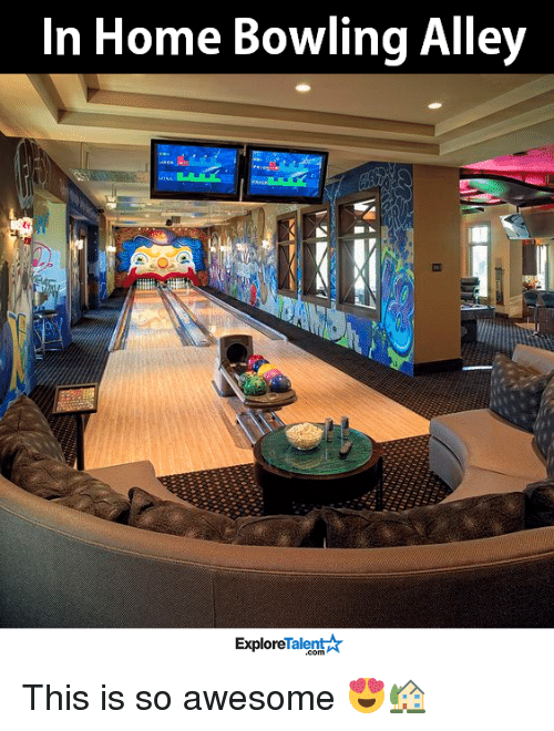 talent explore: In Home Bowling Alley  Talent  Explore This is so awesome 😍🏡