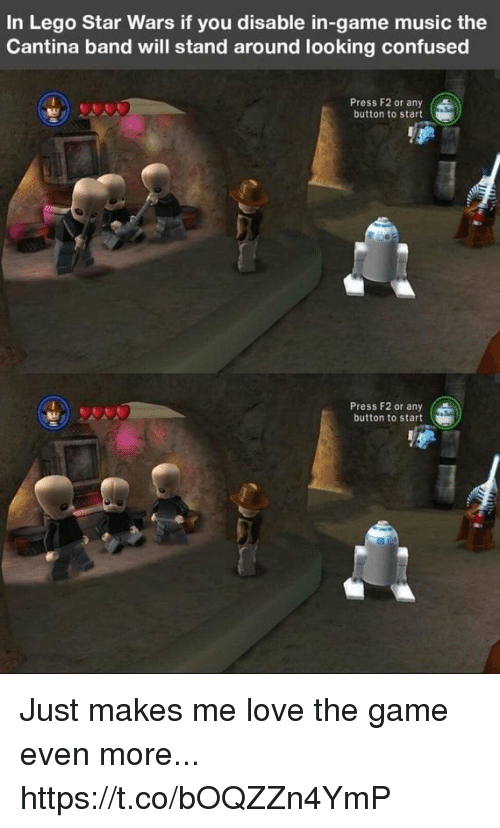Lego Star Wars: In Lego Star Wars if you disable in-game music the  Cantina band will stand around looking confused  Press F2 or any  button to start  Press F2 or any (  button to start Just makes me love the game even more... https://t.co/bOQZZn4YmP