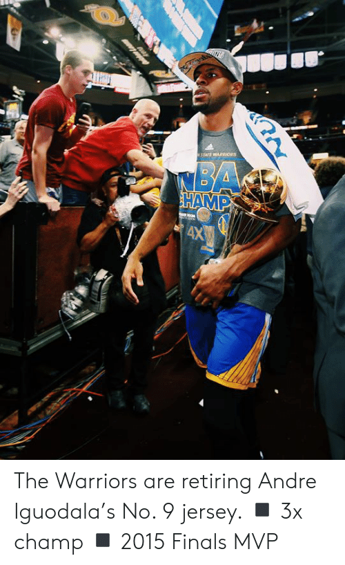 Finals, Andre Iguodala, and Warriors: IN  NSTATE WARRIORS  MBA  HAMP  AX The Warriors are retiring Andre Iguodala's No. 9 jersey.  ◾️ 3x champ ◾️ 2015 Finals MVP