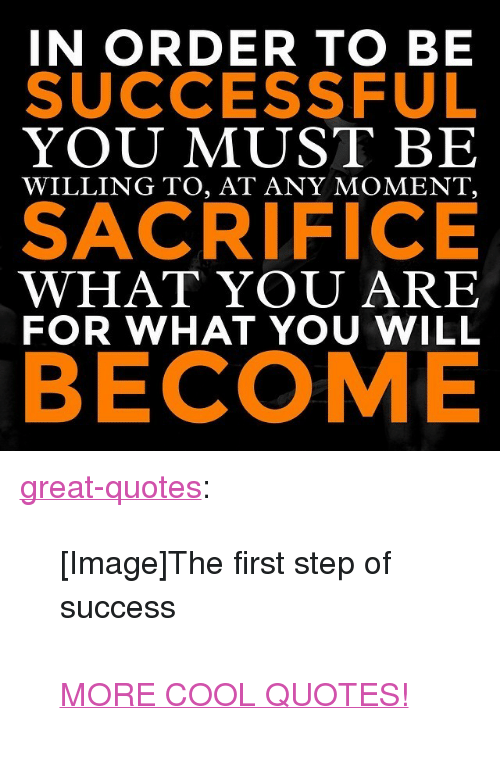 In Order To Be Successful Sacrifice Become You Must Be Willing To At