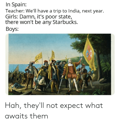 In Spain Teacher We'll Have a Trip to India Next Year Girls