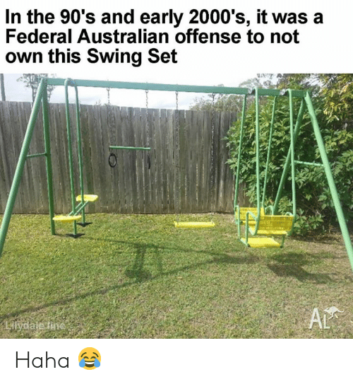 early 2000s: In the 90's and early 2000's, it was a  Federal Australian offense to not  own this Swing Set Haha 😂