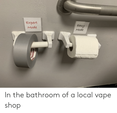 In The: In the bathroom of a local vape shop