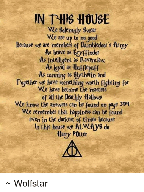 In This House We Solemnly Swear We Are Up To No Good Because We Are
