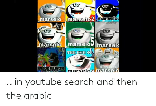 Arabic: .. in youtube search and then the arabic