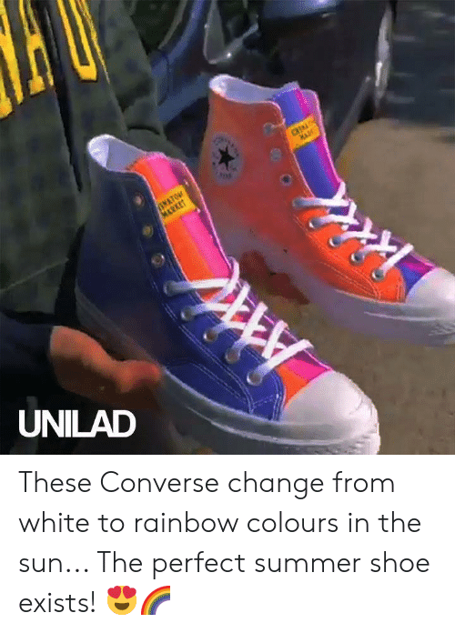 Converse: INATON  MARKET  CRI  UNILAD  A These Converse change from white to rainbow colours in the sun... The perfect summer shoe exists! 😍🌈