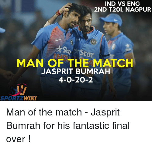 Finals Over: IND VS ENG  2ND T20, NAGPUR  MAN OF THE MATCH  Star  JASPRIT BUMRAH  4-0-20-2  SPORT WIKI Man of the match - Jasprit Bumrah for his fantastic final over !