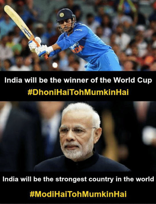World Cup: India will be the winner of the World Cup  #DhoniHaiTohMumkinHai  India will be the strongest country in the world