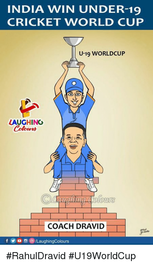 cricket world cup: INDIA WIN UNDER-19  CRICKET WORLD CUP  U-19 WORLDCUP  LAUGHING  Colowrs  tet  COACH DRAVID  fyoLaughingColours #RahulDravid #U19WorldCup