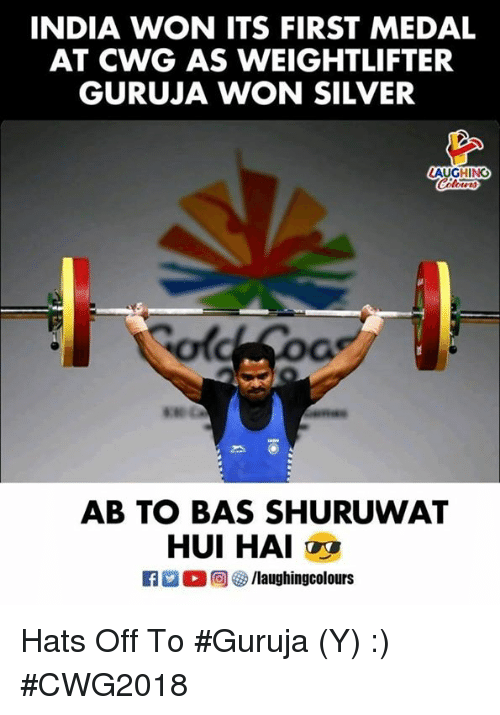 weightlifter: INDIA WON ITS FIRST MEDAL  AT CWG AS WEIGHTLIFTER  GURUJA WON SILVER  AUGHING  ot  AB TO BAS SHURUWAT  HUI HAI y  K7 0回(a) /laughingcolours Hats Off To #Guruja (Y) :) #CWG2018