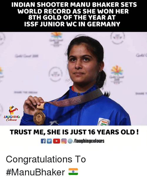 Congratulations, Germany, and Record: INDIAN SHOOTER MANU BHAKER SETS  WORLD RECORD AS SHE WON HER  8TH GOLD OF THE YEAR AT  ISSF JUNIOR WC IN GERMANY  ˊ宮  LAUGHING  TRUST ME, SHE IS JUST 16 YEARS OLD!  Ca 2 (2回(3) /laughingcol ours Congratulations To #ManuBhaker 🇮🇳