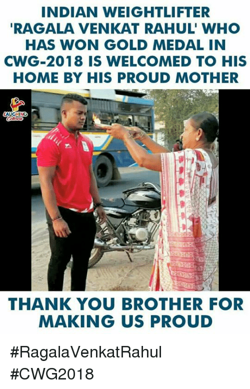 weightlifter: INDIAN WEIGHTLIFTER  RAGALA VENKAT RAHUL' WHO  HAS WON GOLD MEDAL IN  CWG-2018 IS WELCOMED TO HIS  HOME BY HIS PROUD MOTHER  THANK YOU BROTHER FOR  MAKING US PROU #RagalaVenkatRahul #CWG2018