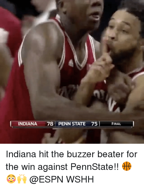 Penn State: INDIANA 78 PENN STATE 75 FINAL Indiana hit the buzzer beater for the win against PennState!! 🏀😳🙌 @ESPN WSHH