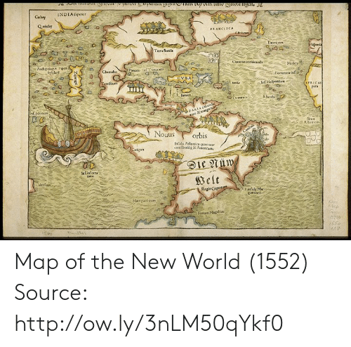 new world: INDIAupcnor  Cahay  4  Madera  Aachipdagus 7445  Sires  Nouus orbis  Infala Aclanxica quamuo  7infuls Mar  Regio Map of the New World (1552) Source: http://ow.ly/3nLM50qYkf0