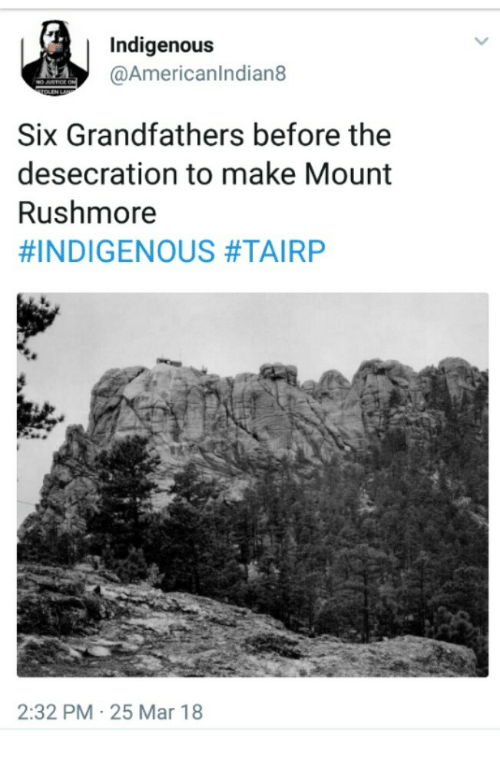 Rushmore: Indigenous  @Americanlndian8  Six Grandfathers before the  desecration to make Mount  Rushmore  #INDIGENOUS #TAIRP  2:32 PM 25 Mar 18