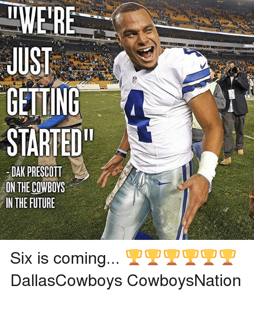 """just getting started: INIERE  JUST  GETTING  STARTED""""  DAR PRESCOTT  ON THE COWBOYS  IN THE FUTURE Six is coming... 🏆🏆🏆🏆🏆🏆 DallasCowboys CowboysNation ✭"""