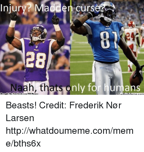 Meme, Nfl, and Http: Injury Madden curse  28  Naah, th  nly for human  ats Beasts!