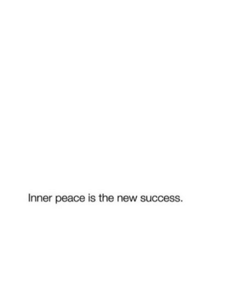 Peace, Success, and New: Inner peace is the new success.