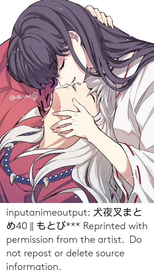 source: inputanimeoutput:   犬夜叉まとめ40  || もとび*** Reprinted with permission from the artist.  Do not repost or delete source information.