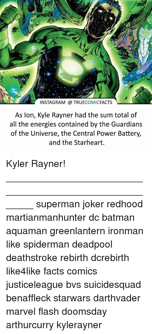central powers: INSTAGRAM FACTS  As lon, Kyle Rayner had the sum total of  all the energies contained by the Guardians  of the Universe, the Central Power Battery,  and the Starheart. Kyler Rayner! ⠀_______________________________________________________ superman joker redhood martianmanhunter dc batman aquaman greenlantern ironman like spiderman deadpool deathstroke rebirth dcrebirth like4like facts comics justiceleague bvs suicidesquad benaffleck starwars darthvader marvel flash doomsday arthurcurry kylerayner